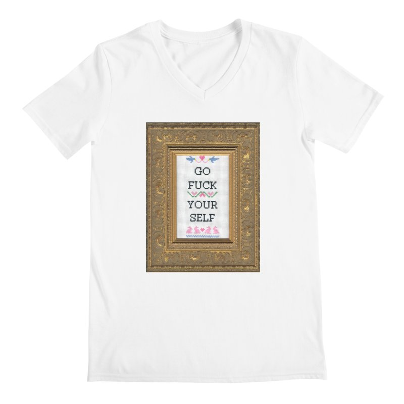 Go Fuck Yourself Men's V-Neck by subversivecrossstitch's Artist Shop