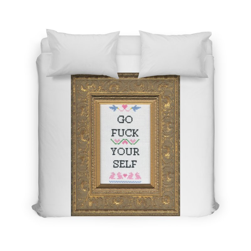 Go Fuck Yourself Home Duvet by subversivecrossstitch's Artist Shop
