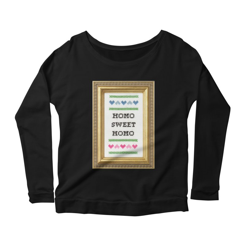 Homo Sweet Homo Women's Longsleeve Scoopneck  by subversivecrossstitch's Artist Shop
