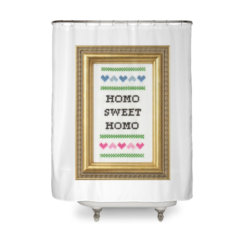 Homo Sweet Homo Home Shower Curtain by subversivecrossstitch's Artist Shop