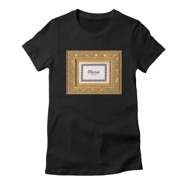 Please Fuck Off Women's Fitted T-Shirt by subversivecrossstitch's Artist Shop