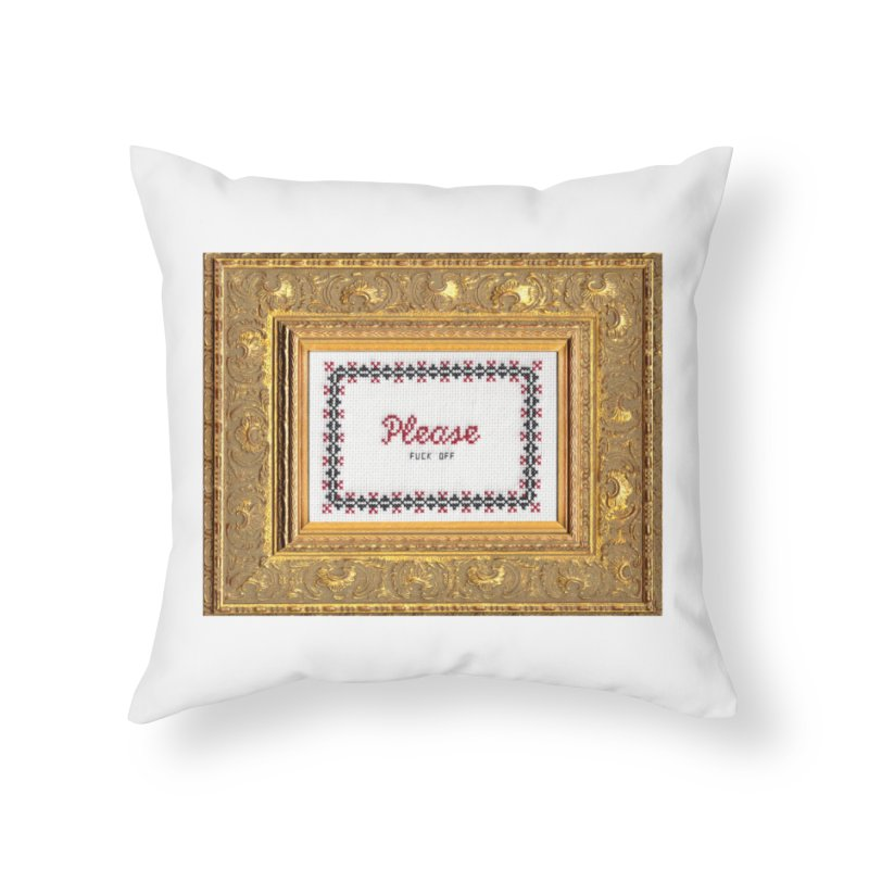Please Fuck Off Home Throw Pillow by Subversive Cross Stitch