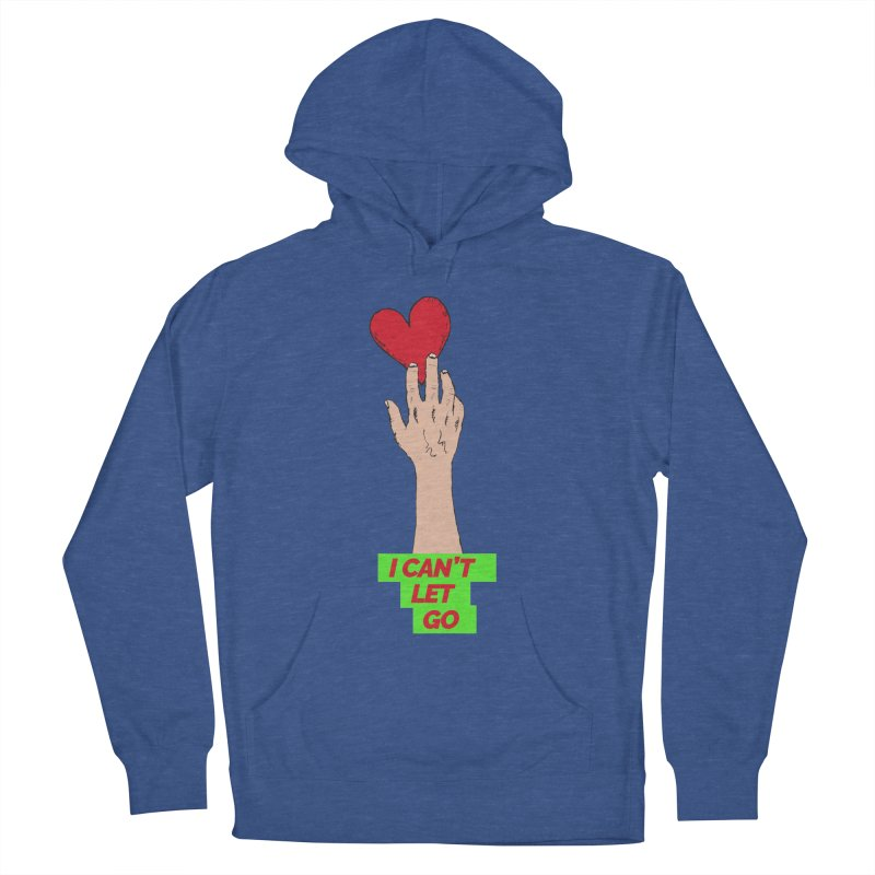 I can't let go Women's French Terry Pullover Hoody by Strictly Underground Music's Shop
