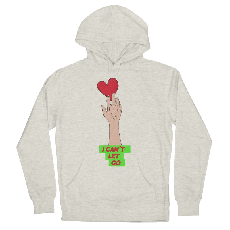 I can't let go Women's Pullover Hoody by Strictly Underground Music's Shop