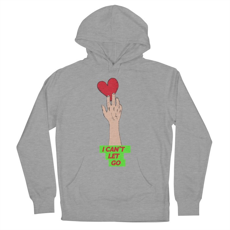 I can't let go Men's French Terry Pullover Hoody by Strictly Underground Music's Shop