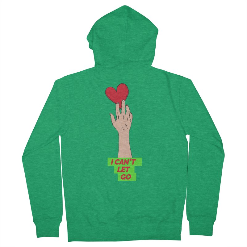 I can't let go Women's French Terry Zip-Up Hoody by Strictly Underground Music's Shop