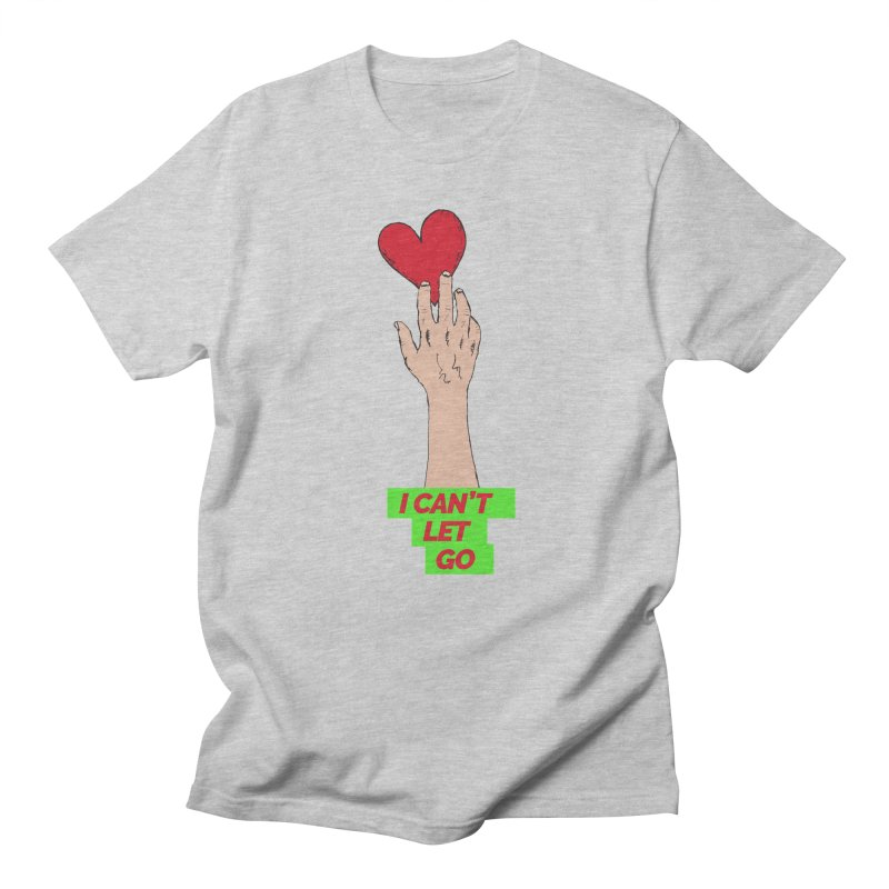 I can't let go Women's Regular Unisex T-Shirt by Strictly Underground Music's Shop
