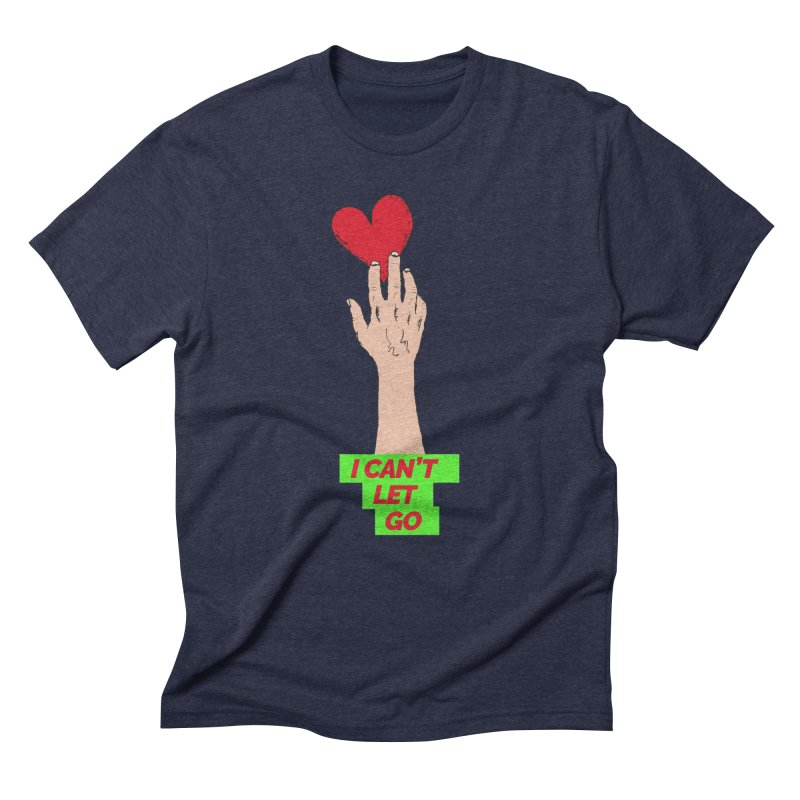 I can't let go Men's Triblend T-shirt by Strictly Underground Music's Shop