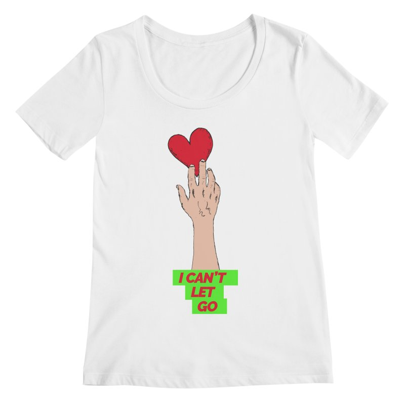 I can't let go Women's Regular Scoop Neck by Strictly Underground Music's Shop