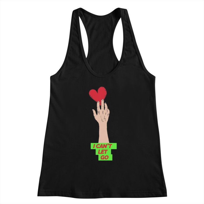 I can't let go Women's Tank by Strictly Underground Music's Shop