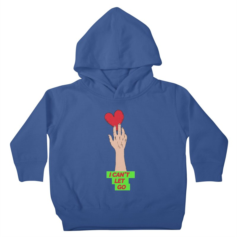 I can't let go Kids Toddler Pullover Hoody by Strictly Underground Music's Shop