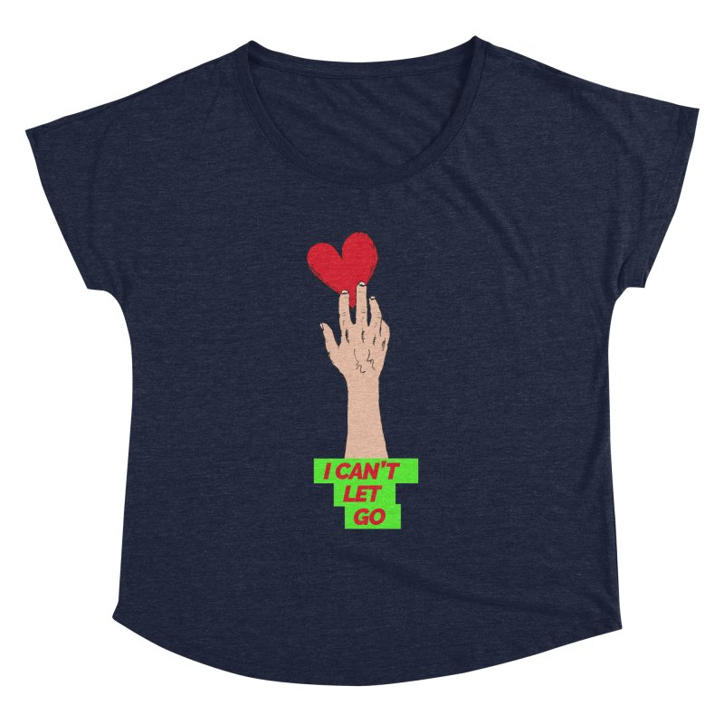 I can't let go Women's Dolman Scoop Neck by Strictly Underground Music's Shop