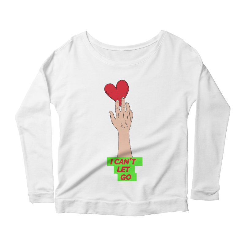I can't let go Women's Longsleeve Scoopneck  by Strictly Underground Music's Shop