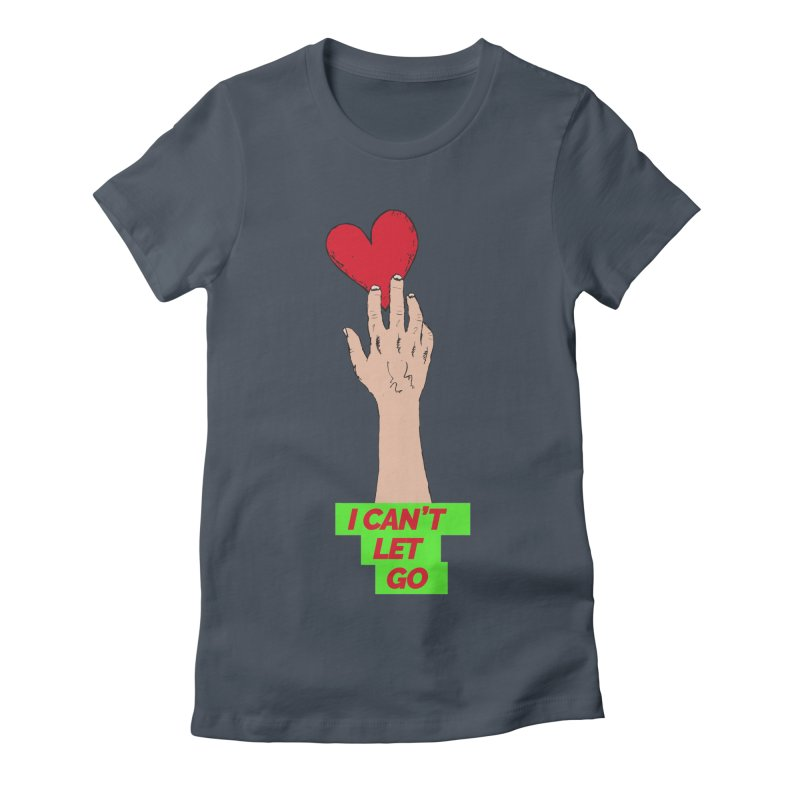 I can't let go Women's T-Shirt by Strictly Underground Music's Shop