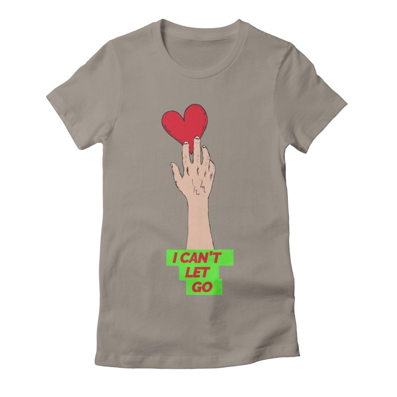 I can't let go Women's Fitted T-Shirt by Strictly Underground Music's Shop