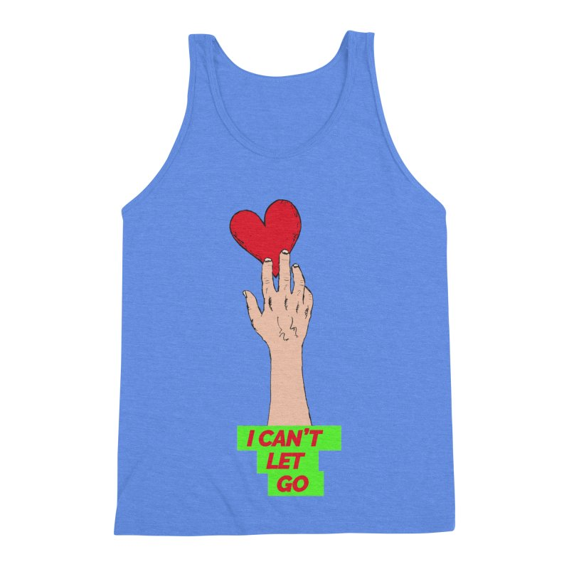 I can't let go Men's Triblend Tank by Strictly Underground Music's Shop