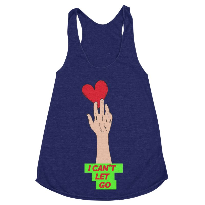 I can't let go Women's Racerback Triblend Tank by Strictly Underground Music's Shop