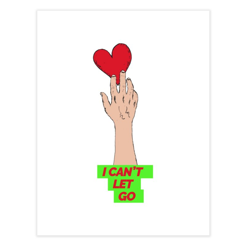I can't let go Home Fine Art Print by Strictly Underground Music's Shop