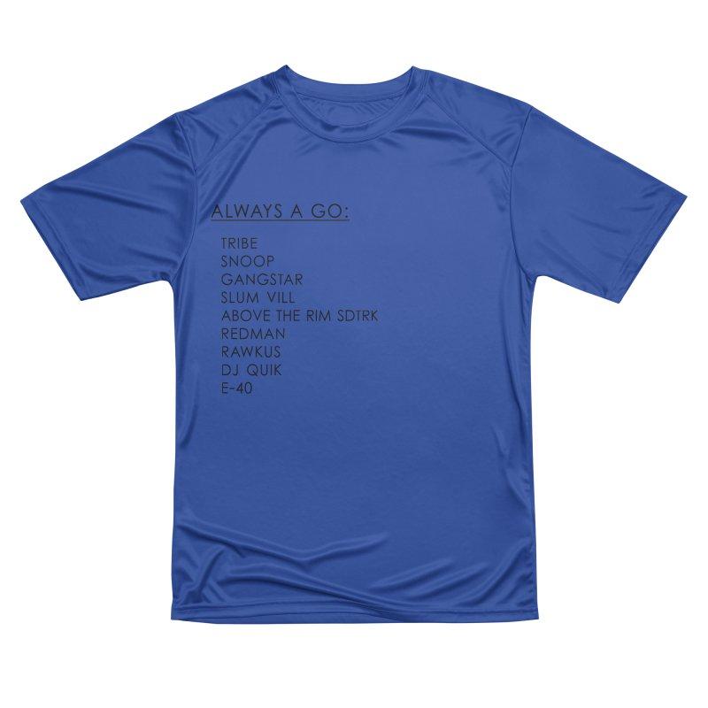 always a go Women's Performance Unisex T-Shirt by summer seventy six