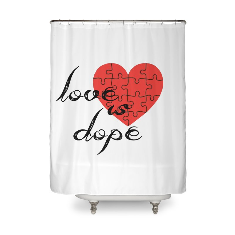 love is dope (wht/blk/red) Home Shower Curtain by summer seventy six