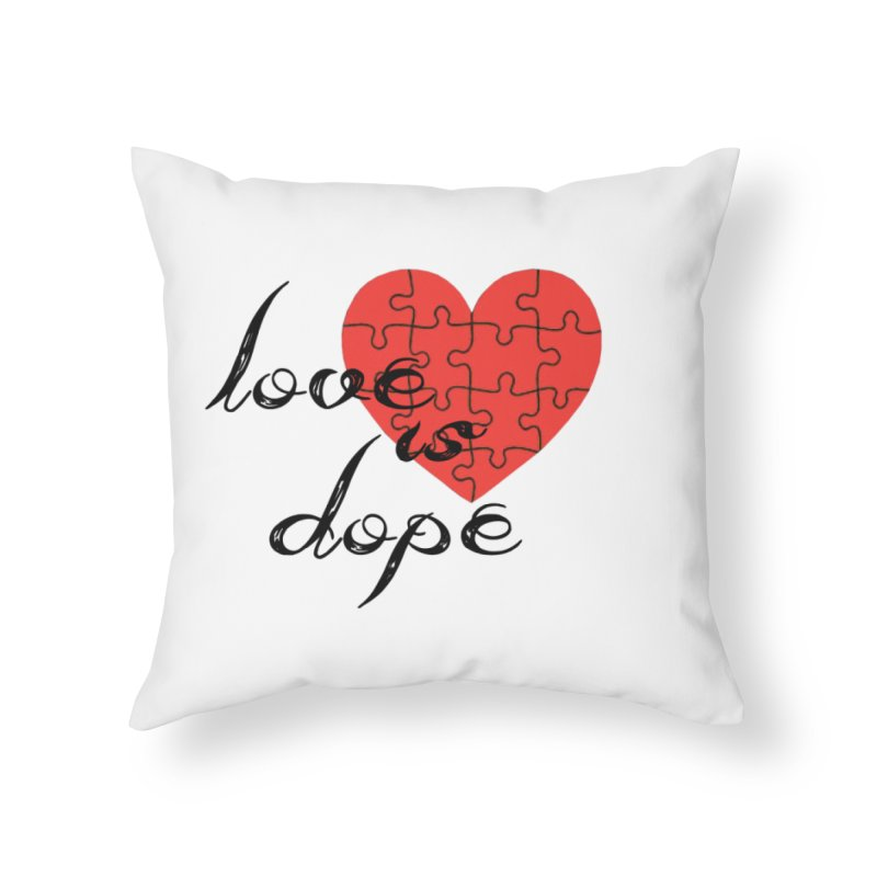 love is dope (wht/blk/red) Home Throw Pillow by summer seventy six
