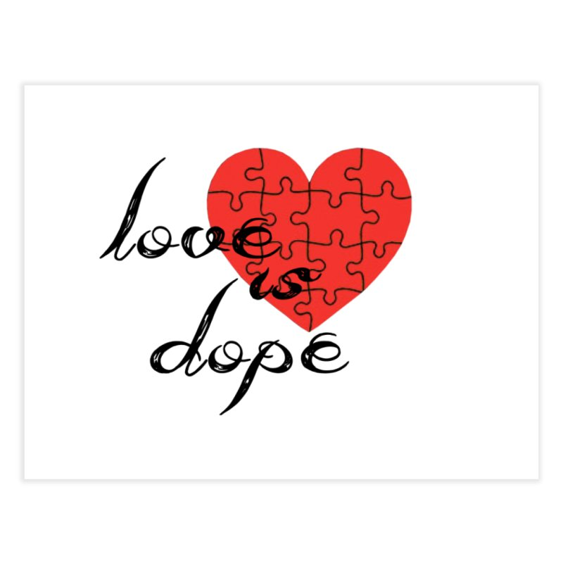 love is dope (wht/blk/red) Home Fine Art Print by summer seventy six