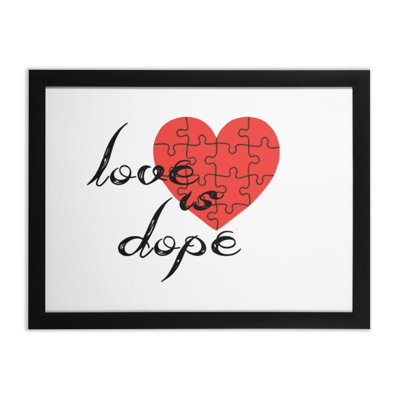 love is dope (wht/blk/red) Home Framed Fine Art Print by summer seventy six