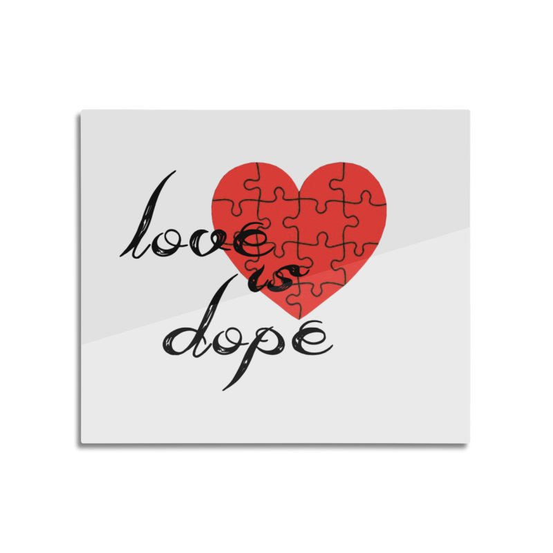 love is dope (wht/blk/red) Home Mounted Aluminum Print by summer seventy six