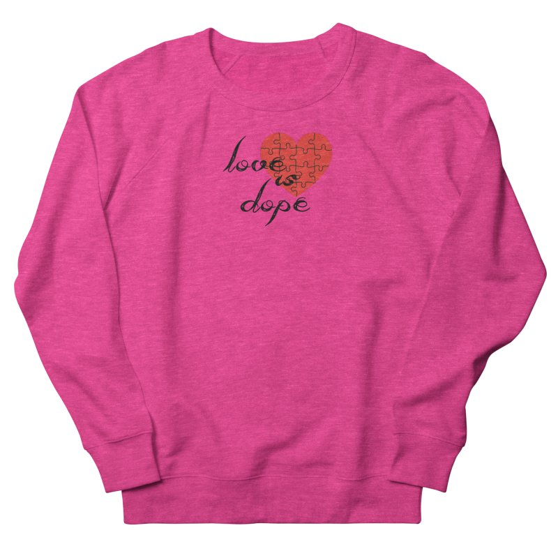 love is dope (wht/blk/red) Women's French Terry Sweatshirt by summer seventy six