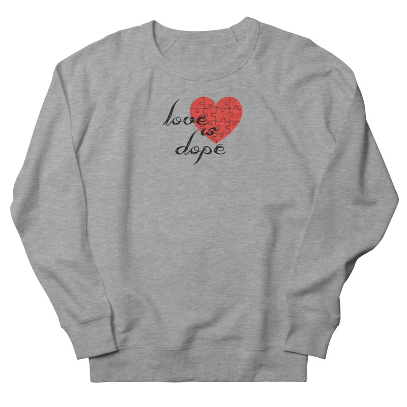 love is dope (wht/blk/red) Men's French Terry Sweatshirt by summer seventy six