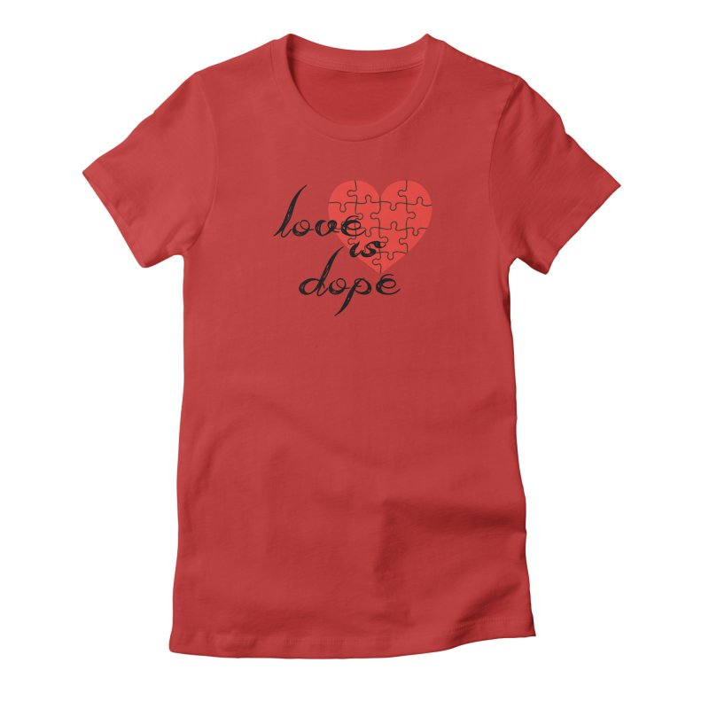 love is dope (wht/blk/red) Women's Fitted T-Shirt by summer seventy six