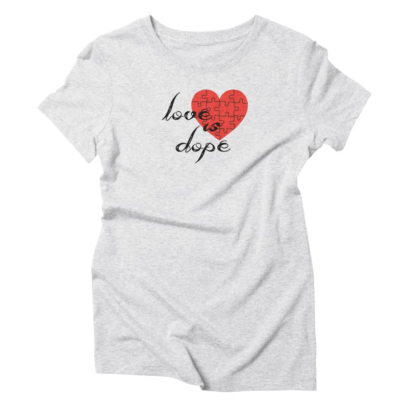 love is dope (wht/blk/red) Women's Triblend T-Shirt by summer seventy six