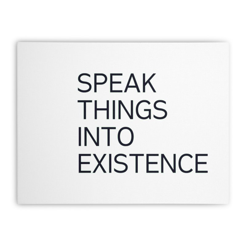 speak things Home Stretched Canvas by summer seventy six