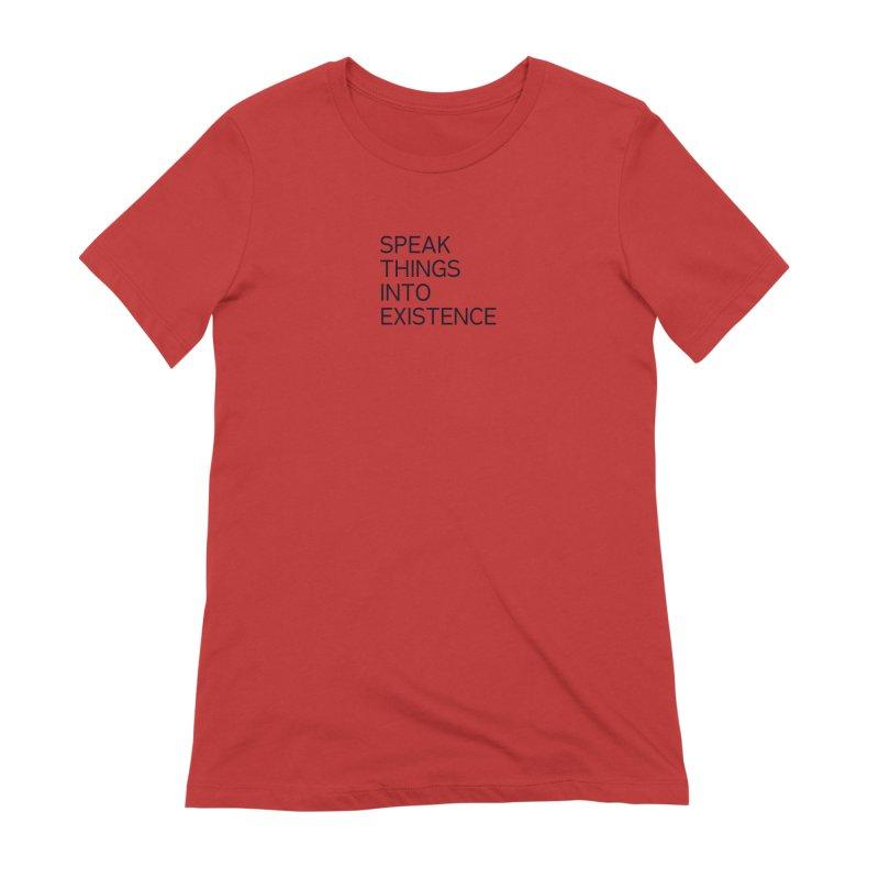 speak things Women's Extra Soft T-Shirt by summer seventy six