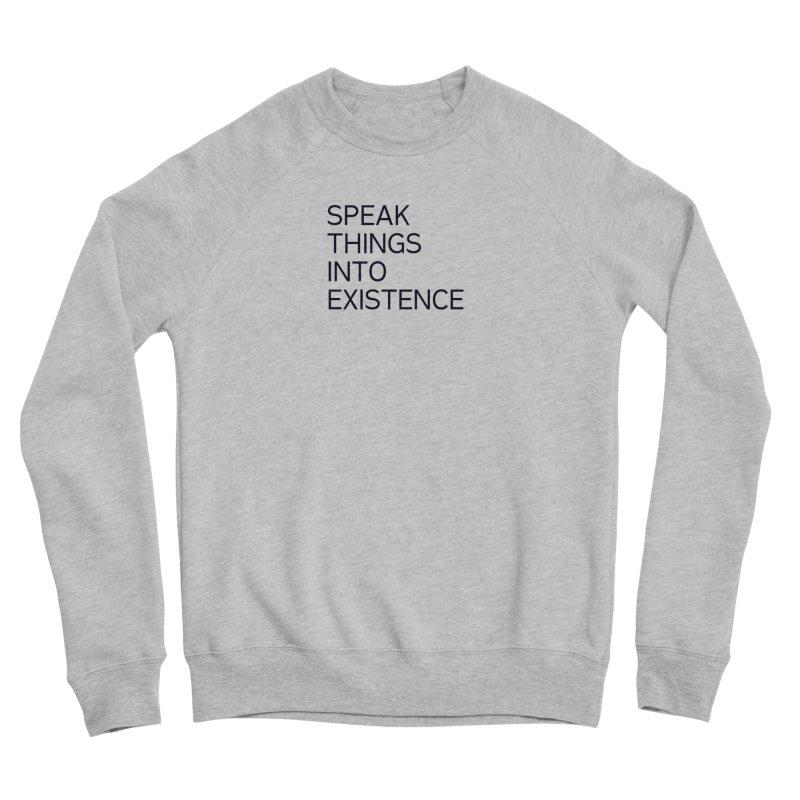 speak things Men's Sponge Fleece Sweatshirt by summer seventy six
