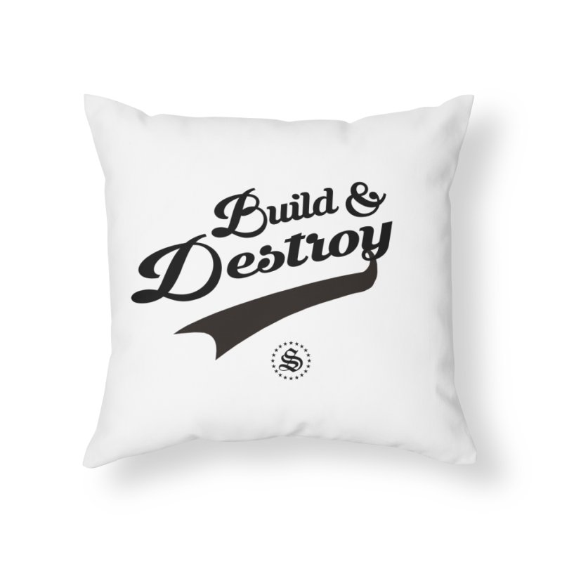 build + destroy Home Throw Pillow by summer seventy six