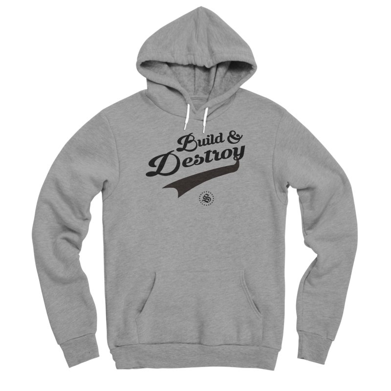 build + destroy Women's Sponge Fleece Pullover Hoody by summer seventy six