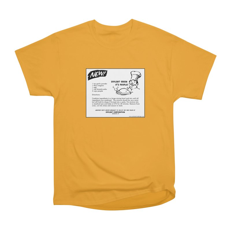 Soylent Green - It's People!  - The Recipe Women's Heavyweight Unisex T-Shirt by sundaydrivedesigns's Artist Shop