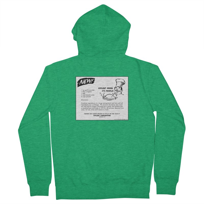 Soylent Green - It's People!  - The Recipe Women's French Terry Zip-Up Hoody by sundaydrivedesigns's Artist Shop