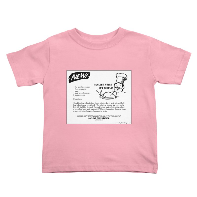 Soylent Green - It's People!  - The Recipe Kids Toddler T-Shirt by sundaydrivedesigns's Artist Shop