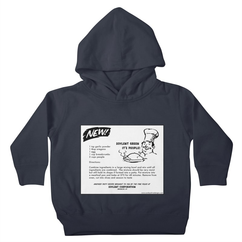 Soylent Green - It's People!  - The Recipe Kids Toddler Pullover Hoody by sundaydrivedesigns's Artist Shop