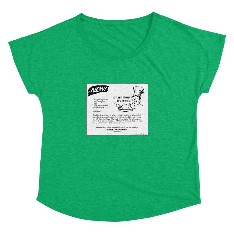 Soylent Green - It's People!  - The Recipe Women's Dolman by sundaydrivedesigns's Artist Shop