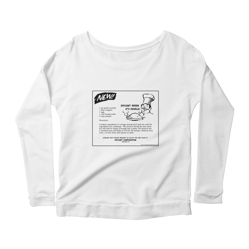 Soylent Green - It's People!  - The Recipe Women's Scoop Neck Longsleeve T-Shirt by sundaydrivedesigns's Artist Shop