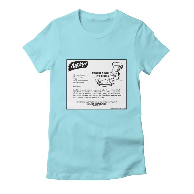 Soylent Green - It's People!  - The Recipe Women's Fitted T-Shirt by sundaydrivedesigns's Artist Shop