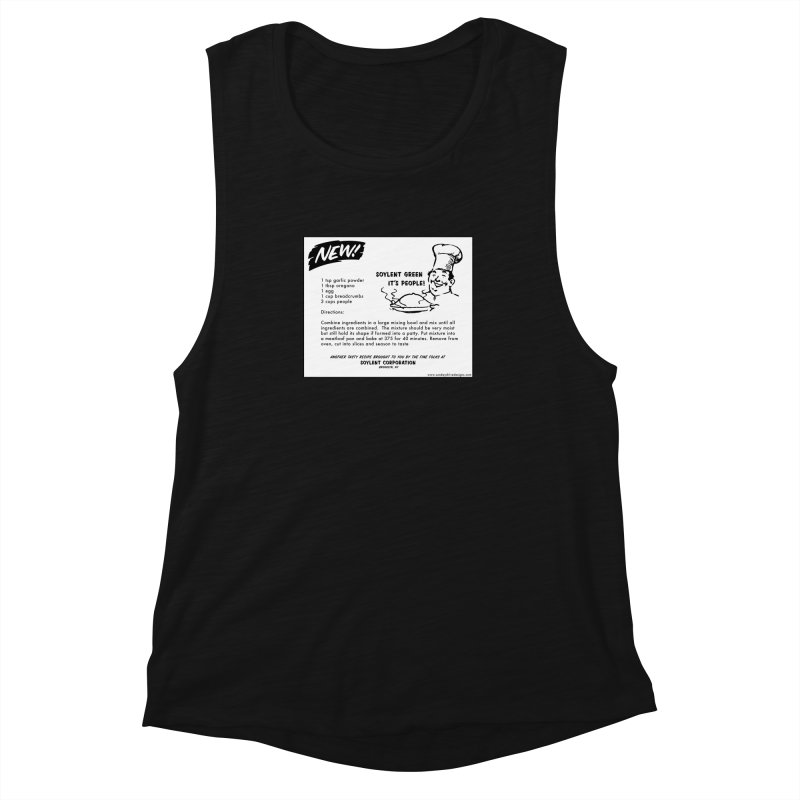 Soylent Green - It's People!  - The Recipe Women's Muscle Tank by sundaydrivedesigns's Artist Shop
