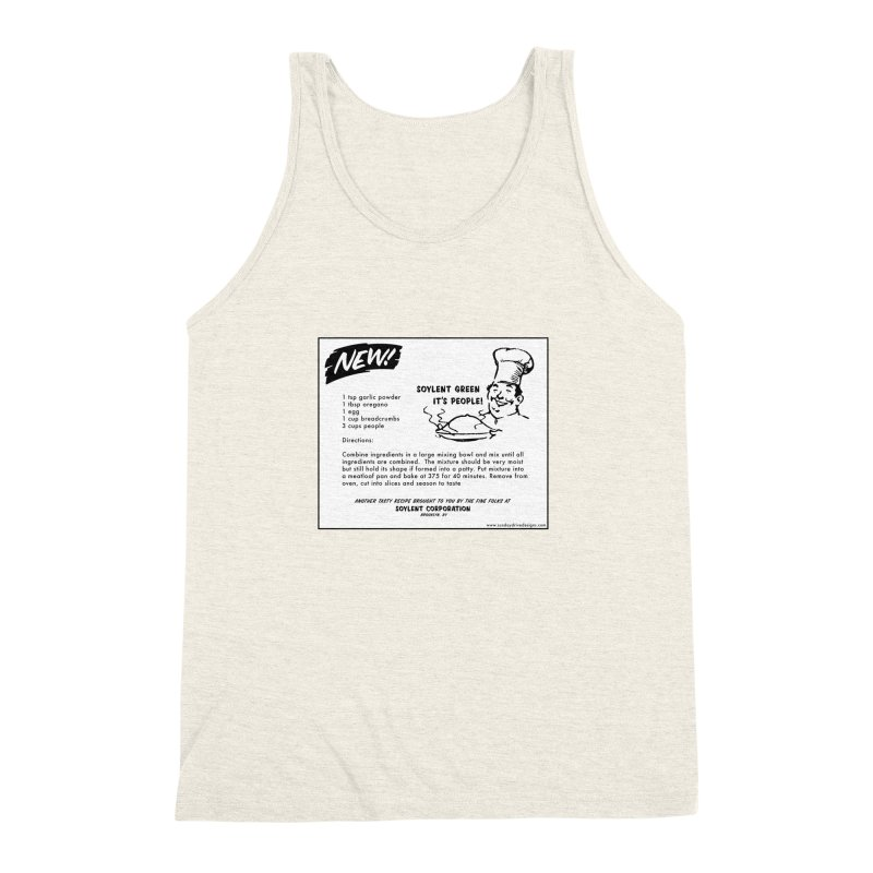 Soylent Green - It's People!  - The Recipe Men's Triblend Tank by sundaydrivedesigns's Artist Shop