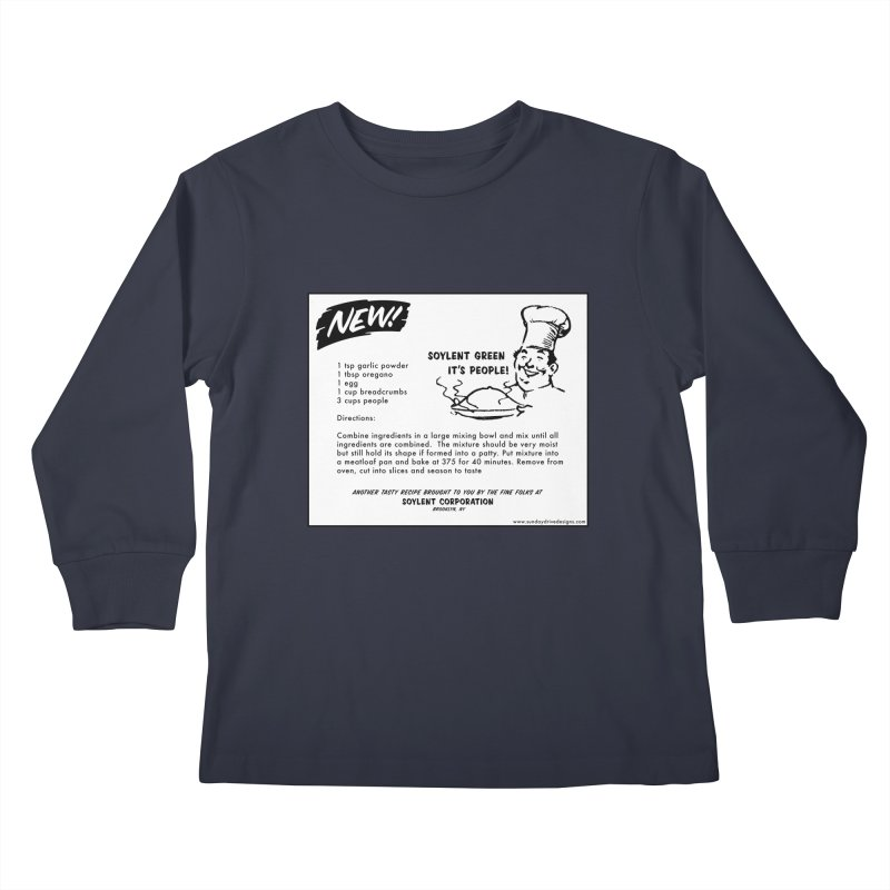 Soylent Green - It's People!  - The Recipe Kids Longsleeve T-Shirt by sundaydrivedesigns's Artist Shop