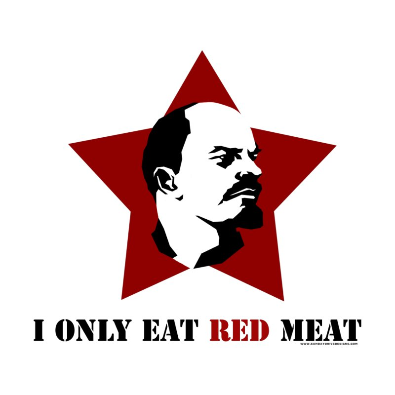 I Only Eat Red Meat Women's T-Shirt by sundaydrivedesigns's Artist Shop
