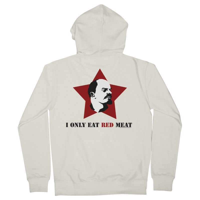 I Only Eat Red Meat Women's Zip-Up Hoody by sundaydrivedesigns's Artist Shop