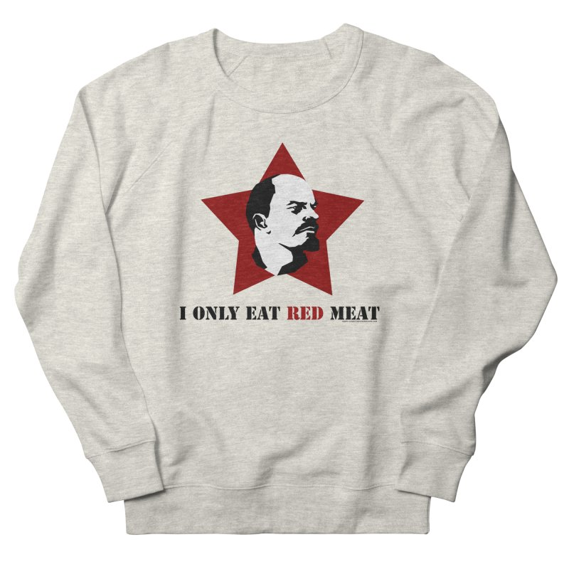 I Only Eat Red Meat Men's French Terry Sweatshirt by sundaydrivedesigns's Artist Shop